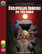 Encephalon Gorgers on the Moon (PF)