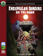Encephalon Gorgers on the Moon (SW)