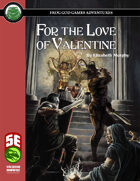 For the Love of Valentine (5e)