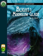 Blight of the Moonglow Glade (PF)