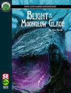 Blight of the Moonglow Glade (5e)