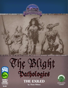 Blight Pathologies 1: The Exiled (S&W)
