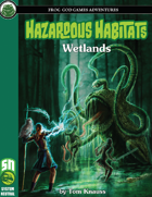 Hazardous Habitats: Wetlands