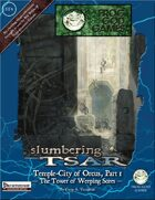 Slumbering Tsar: The Temple, Part 1 - The Tower of Weeping Sores