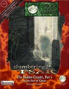 Slumbering Tsar: The Hidden Citadel, Part 1 - At the Feet of Orcus