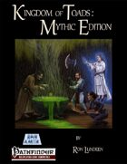 Kingdom of Toads Mythic Edition