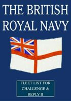 WW1 British Royal Navy fleet lists for Challenge & Reply 2nd edition rules