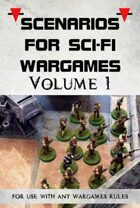 Scenarios for Sci-Fi Wargames volume 1