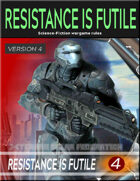 RESISTANCE IS FUTILE v4 sci-fi wargame rules
