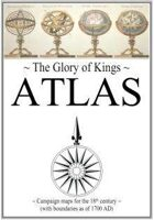 The Glory of Kings ATLAS for the 18th century