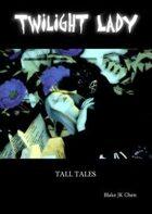 Twilight Lady 1.5: Tall Tales