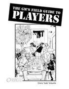 The GM\'s Field Guide to Players