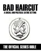 Official Series Bible: Bad Haircut