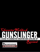 Character Workbook Revised: Gunslinger for PFRPG