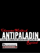 Character Workbook Revised: Antipaladin for PFRPG