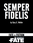 Fate+Fiction: Semper Fidelis (Fate RPG)