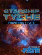 Starship Tyche (Powered By Fate Accelerated)