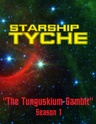 Starship Tyche: The Tunguskium Gambit