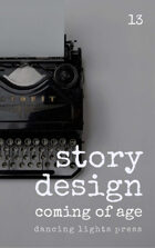 Story Design: Coming of Age Stories