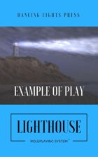 Lighthouse Roleplaying System™ Example of Play