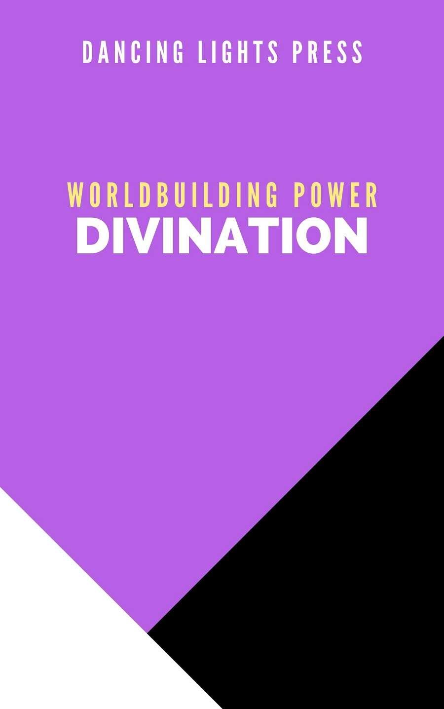 Worldbuilding Power: Divination
