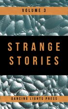 Strange Stories: Adventures Reimagined Volume 3