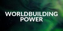 Worldbuilding Power