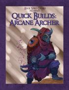 Quick Builds: Arcane Archer