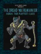 The Dread Necromancer (Heroic Tier Playtest)