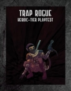 Trap Rogue (Heroic Tier Playtest)