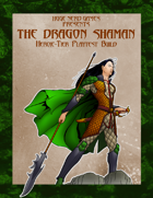 The Dragon Shaman (Heroic Tier Playtest)