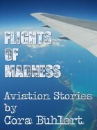 Flights of Madness