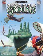 Sacred Ground (Penumbra OGL 3E) [digital]