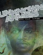 Unknown Armies Book Four: Expose