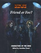 Over the Edge: Friend or Foe?
