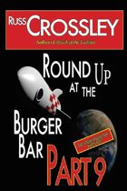 Round Up At the Burger Bar Part 9