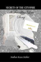 Secrets of the CitySpire - Book 1, A Familiar Love Song