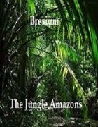 Bresium: The Jungle Amazons