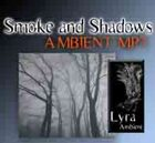 Smoke and Shadows [Ambient MP3]