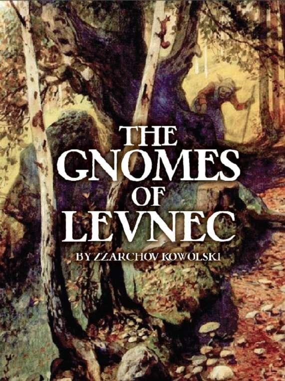 The Gnomes of Levnec - Zzarchov Kowolski   DriveThruRPG.com