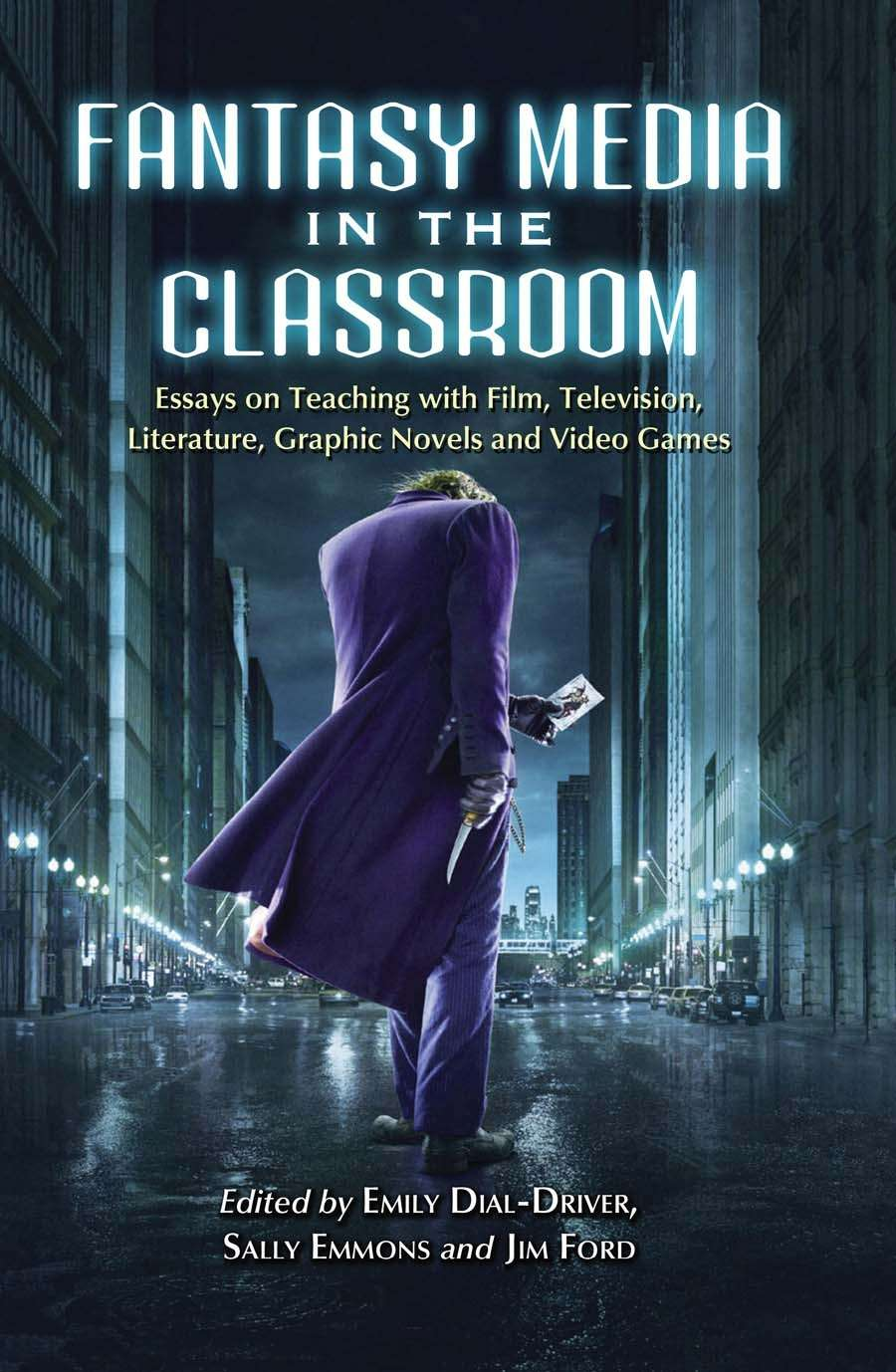 Fantasy Media In The Classroom Essays On Teaching With Film  Fantasy Media In The Classroom Essays On Teaching With Film Television  Literature Graphic Novels And Video Games  Mcfarland   Drivethrufictioncom