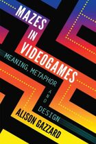 Mazes in Videogames: Meaning, Metaphor and Design