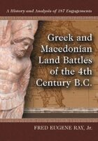 Greek and Macedonian Land Battles of the 4th Century B.C.