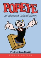 Popeye: An Illustrated Cultural History, 2nd edition