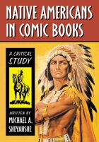 Native Americans in Comic Books: A Critical Study