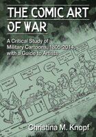 The Comic Art of War: A Critical Study of Military Cartoons, 1805-2014