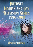 Internet Lesbian and Gay Television Series, 1996-2014