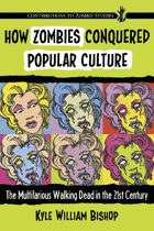 How Zombies Conquered Popular Culture