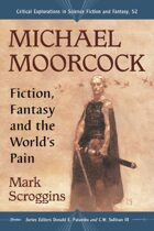 Michael Moorcock: Fiction, Fantasy and the World's Pain