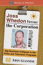 Joss Whedon Versus the Corporation